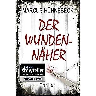 Marcus Hünnebeck : Der Wundennäher: Thriller