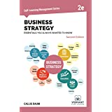 Business Strategy Essentials You Always Wanted To Know (Second Edition) (Self-Learning Management Series)