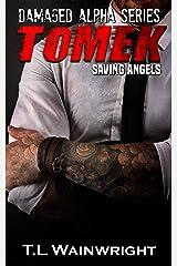 TOMEK. Saving Angels (Damaged Alpha Series Book 2) Kindle Edition