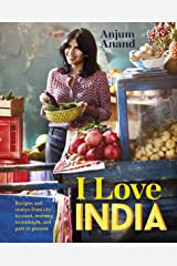 I Love India: Recipes and stories from city to coast, morning to midnight, and past to present Hardcover