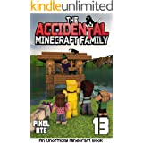 The Accidental Minecraft Family: Book 13