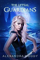 The Liftsal Guardians Kindle Edition