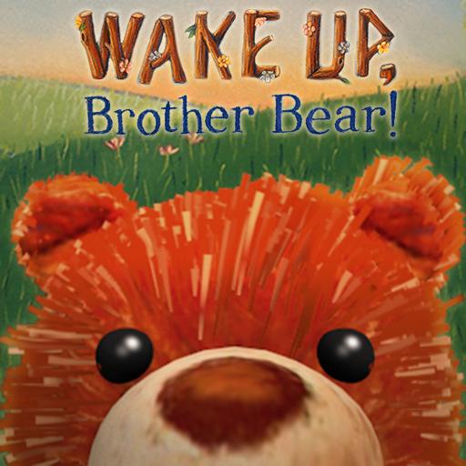 Wake Up, Brother Bear!