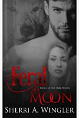 Feral Moon: Book 2 of The Dark Woods series Kindle Edition