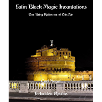 Latin Black Magic Incantations: That Bring Riches out of Thin Air (English Edition)