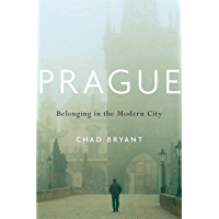 Prague: Belonging in the Modern City (English Edition)