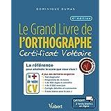 Le Grand Livre de l'orthographe - Certificat Voltaire: La référence pour atteindre le score que vous visez !