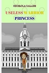 Useless Warrior Princess Kindle Edition