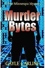 Murder Bytes (Peri Minneopa Mysteries Book 5) Kindle Edition