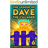 Dave the Villager 6: An Unofficial Minecraft Adventure (The Legend of Dave the Villager)