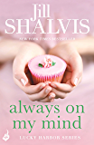 Always On My Mind: Another enchanting book from Jill Shalvis! (Lucky Harbor 8) (English Edition)