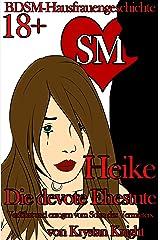 Heike - Die devote Ehestute: Verführt und erzogen vom Sohn des Vermieters - Eine BDSM-Hausfrauengeschichte Kindle Ausgabe