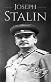 Joseph Stalin: A Life From Beginning to End (World War 2 Biographies Book 4) (English Edition)