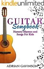 Guitar Songbook: Nursery Rhymes and Songs For Kids