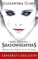 Regina dell'aria e delle tenebre. Dark artifices. Shadowhunters. Ediz. speciale. Con Poster