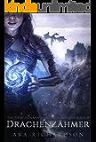 Drachenzähmer (Die Drachenakademie von Alveria 1)