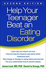 Help Your Teenager Beat an Eating Disorder, Second Edition Kindle Edition