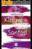 Kiss me, Santos!