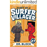Diary of a Surfer Villager: Book 27: (an unofficial Minecraft book)