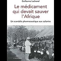 Le médicament qui devait sauver l'Afrique (Les empêcheurs de penser en rond)