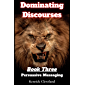 Persuasive Messaging: Dominating Discourses, Book 3 (English Edition)