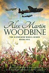 Woodbine: Book Five in The Katherine Wheel Series Kindle Edition