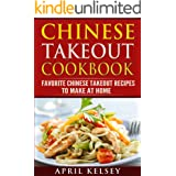 Chinese Takeout Cookbook: Chinese Takeout Recipes To Make At Home (Takeout Cookbooks Book)