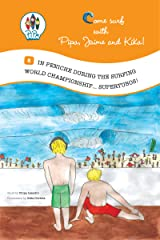 In Peniche during the Surfing World Championship... Supertubos! (Come Surf with Pipa, Jaime and Kika! Book 5) Kindle Edition