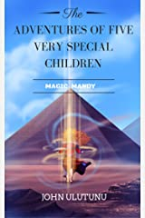 Children's Book: Magic Mandy: Children's Book, Books For Kids, Kids Books (The Adventures of Five Very Special Children Book 1) Kindle Edition