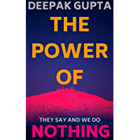 The Power of Nothing: They say and We do