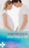 More Than A Gift (Mills & Boon Medical) (Denison Memorial Hospital, Book 5)