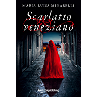 Scarlatto veneziano (Le indagini di Marco Pisani avogadore a Venezia Vol. 1)