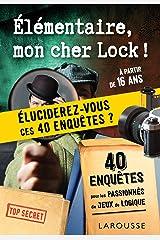 Elementaire, mon cher Lock - 40 enquêtes (Escape game) (French Edition) Versión Kindle
