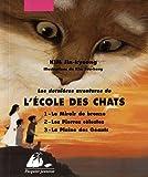 Les dernières aventures de l'Ecole des Chats, Tome 1 à 3 : Le miroir de bronze ; Les pierres célestes ; La plaine des géants