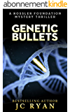 Genetic Bullets: A Thriller (A Rossler Foundation Mystery Book 3) (English Edition)