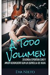 A Todo Volumen: Segunda Oportunidad y Amor Verdadero con la Estrella de Rock (Novela Romántica y Erótica en Español nº 1) Versión Kindle
