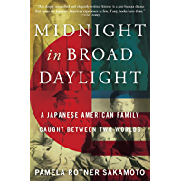 Midnight in Broad Daylight: A Japanese American Family Caught Between Two Worlds (English Edition)