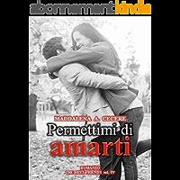 Permettimi di amarti (The best friends Vol. 4) (Italian Edition)