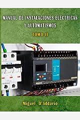 Manual de Instalaciones eléctricas y automatismos: TOMO II (Electricidad industrial nº 2) Versión Kindle