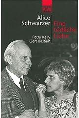Eine tödliche Liebe: Petra Kelly und Gert Bastian Taschenbuch