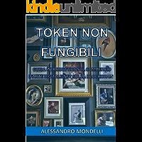 Token non fungibili: Guida introduttiva sul commercio d'Arte Digitale NFT sulla Blockchain
