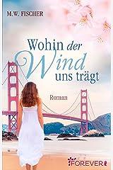 Wohin der Wind uns trägt: Roman Kindle Ausgabe