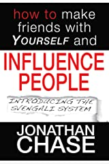 How To Make Friends With Yourself And Influence people Kindle Edition