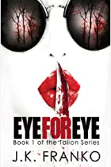 Eye for Eye: A heart-pounding edge-of-your-seat crime thriller with jawdropping twists (Talion Book 1) Kindle Edition