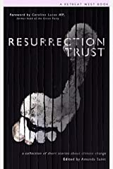 Resurrection Trust: Stories about living sustainably from the Green Stories competition Kindle Edition