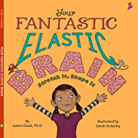 Your Fantastic Elastic Brain: A Growth Mindset Book for Kids to Stretch and Shape Their Brains (English Edition)