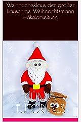 Weihnachtsklaus der großer flauschige Weihnachtsmann Häkelanleitung Kindle Ausgabe