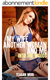My Wife, Another Woman, And Me: Into The Woods (English Edition)