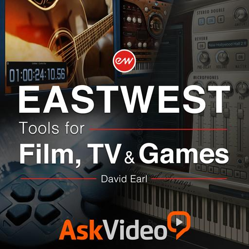 EastWest 103: Tools for Film, TV & Games