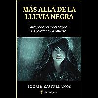 Más allá de la lluvia negra: Atrapados entre el miedo, la soledad y la muerte (Spanish Edition)